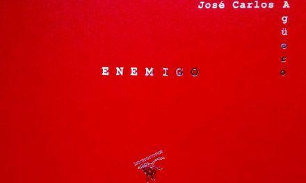 """Fragmento del poemario """"Enemigo"""" de José Carlos Agüero"""