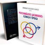 PRESENTACIÓN DEL LIBRO: PSICOANÁLISIS LACANIANO, CLINICA Y ÉPOCA